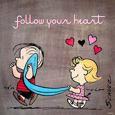 8. Your heart is what you need to follow