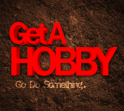 Step IV: Cultivate one hobby